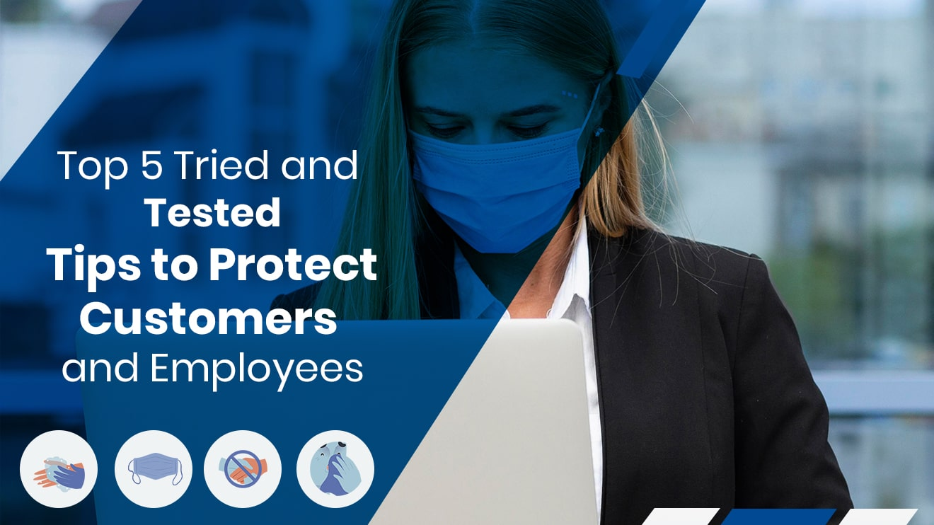 Top 5 Tried and Tested Tips to Protect Customers and Employees